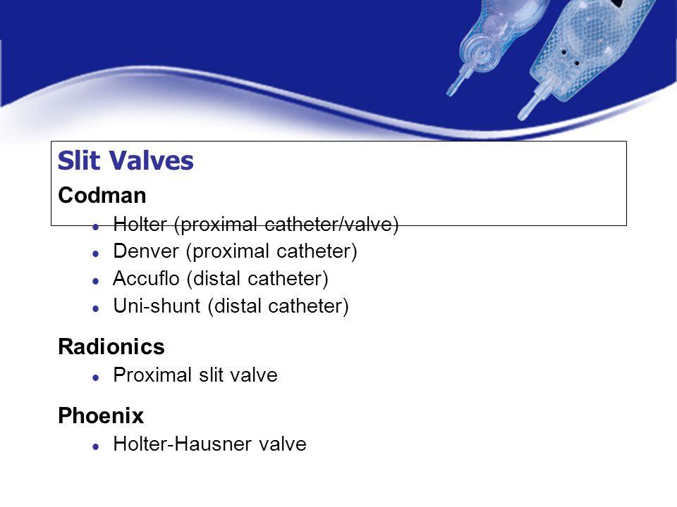 Slit Valves Codman Radionics Phoenix Holter (proximal catheter/valve)