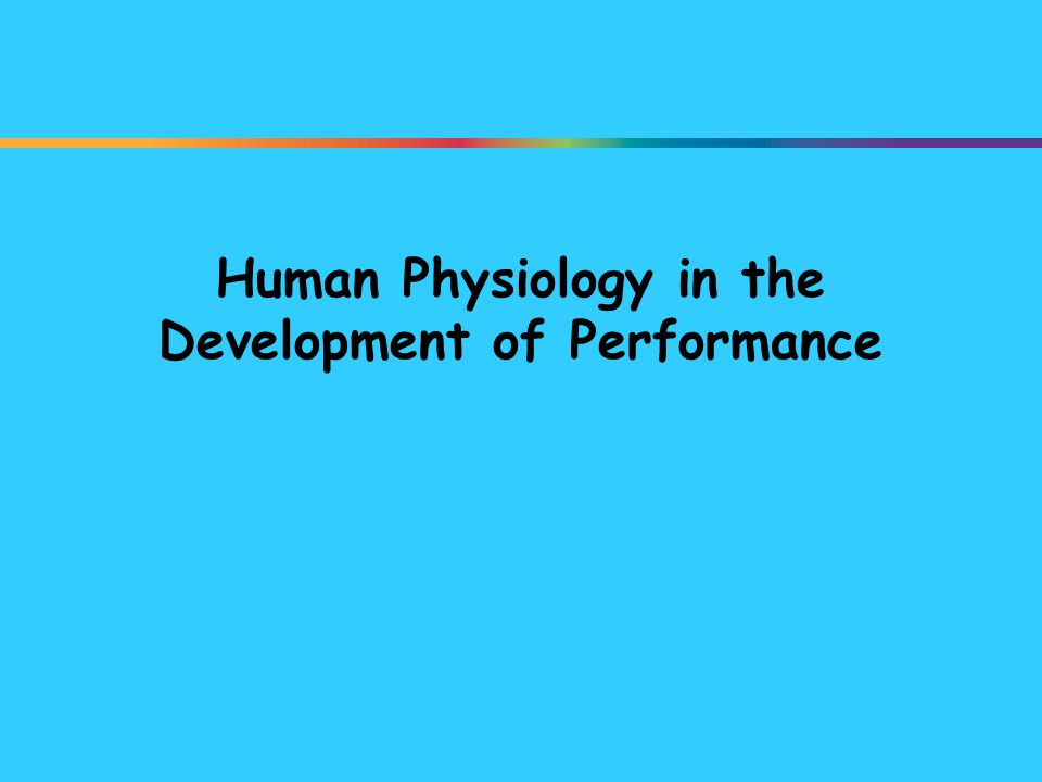 Human Physiology in the Development of Performance
