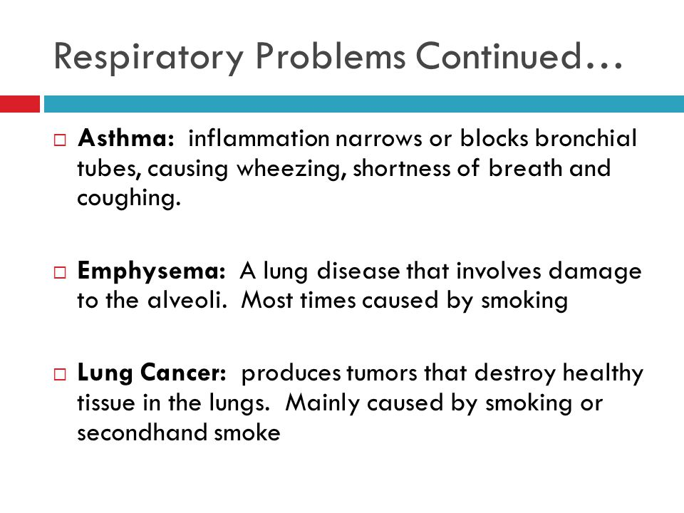 Respiratory Problems Continued…