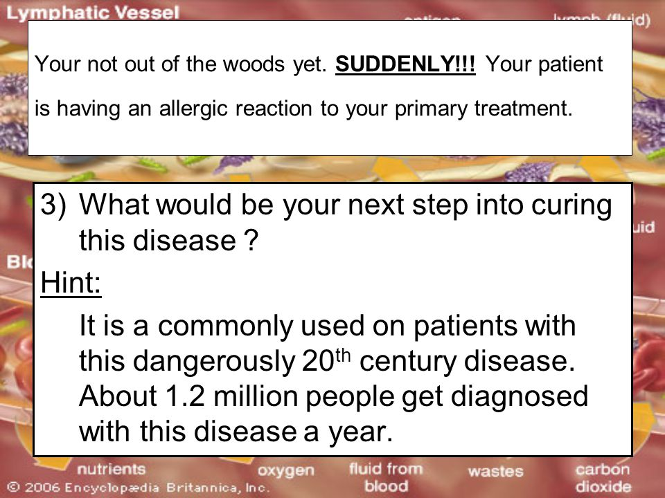 What would be your next step into curing this disease Hint: