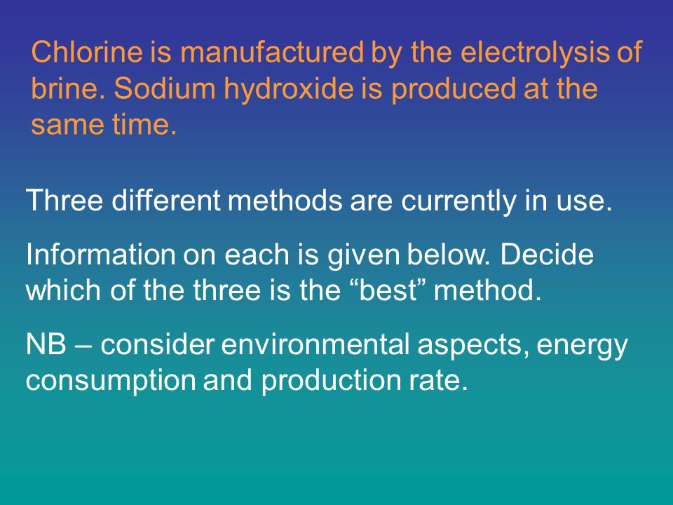 Chlorine is manufactured by the electrolysis of brine