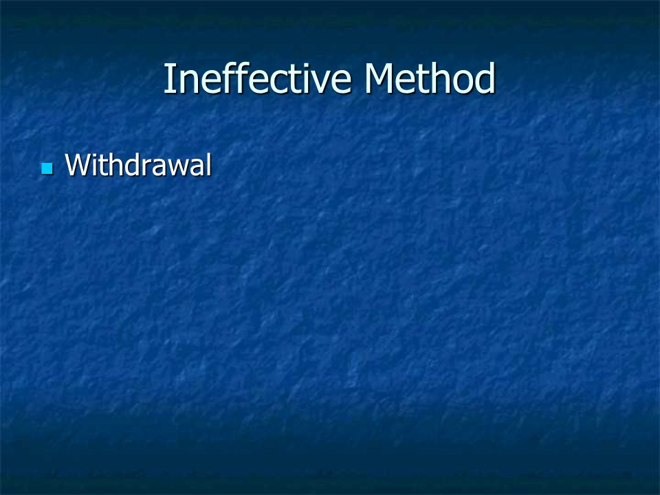 Ineffective Method Withdrawal