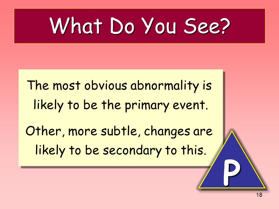 P What Do You See The most obvious abnormality is