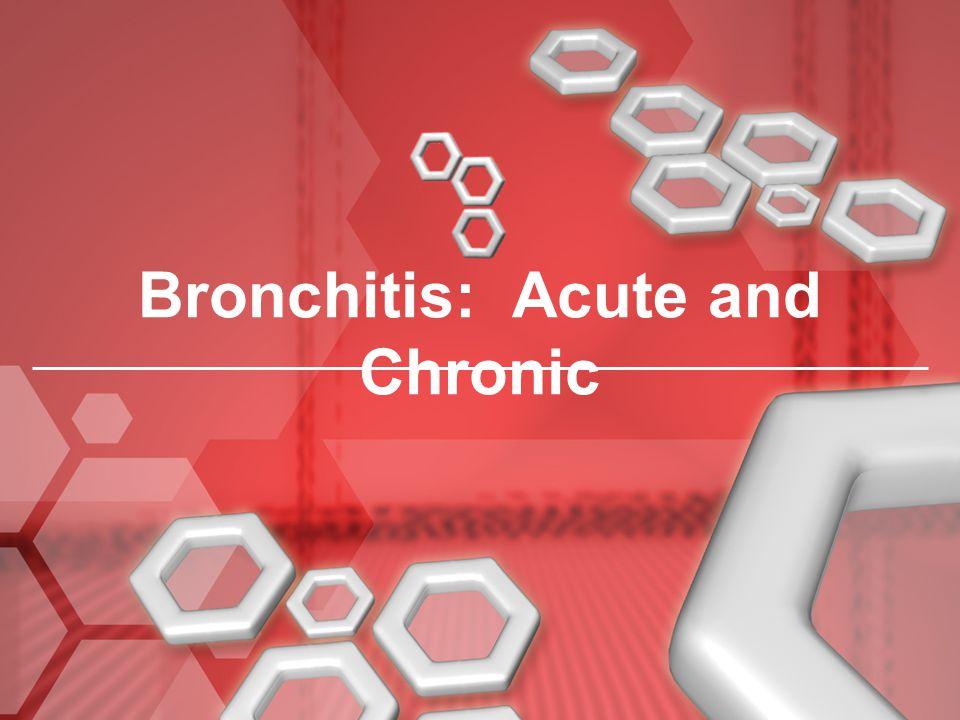 Bronchitis: Acute and Chronic