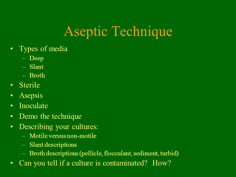 Aseptic Technique Types of media Sterile Asepsis Inoculate