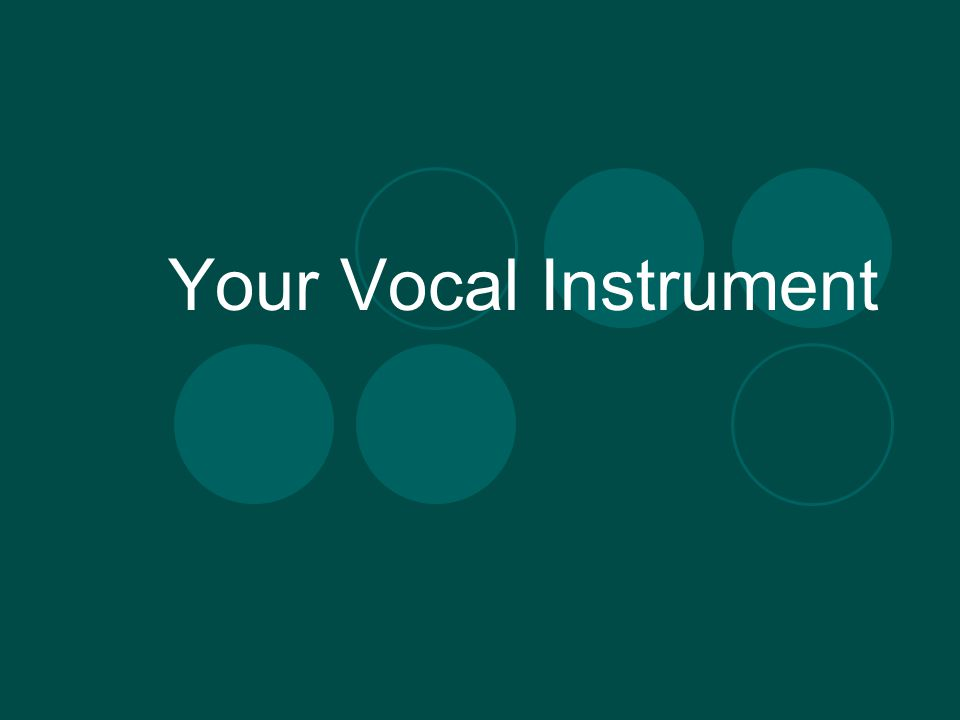 Your Vocal Instrument