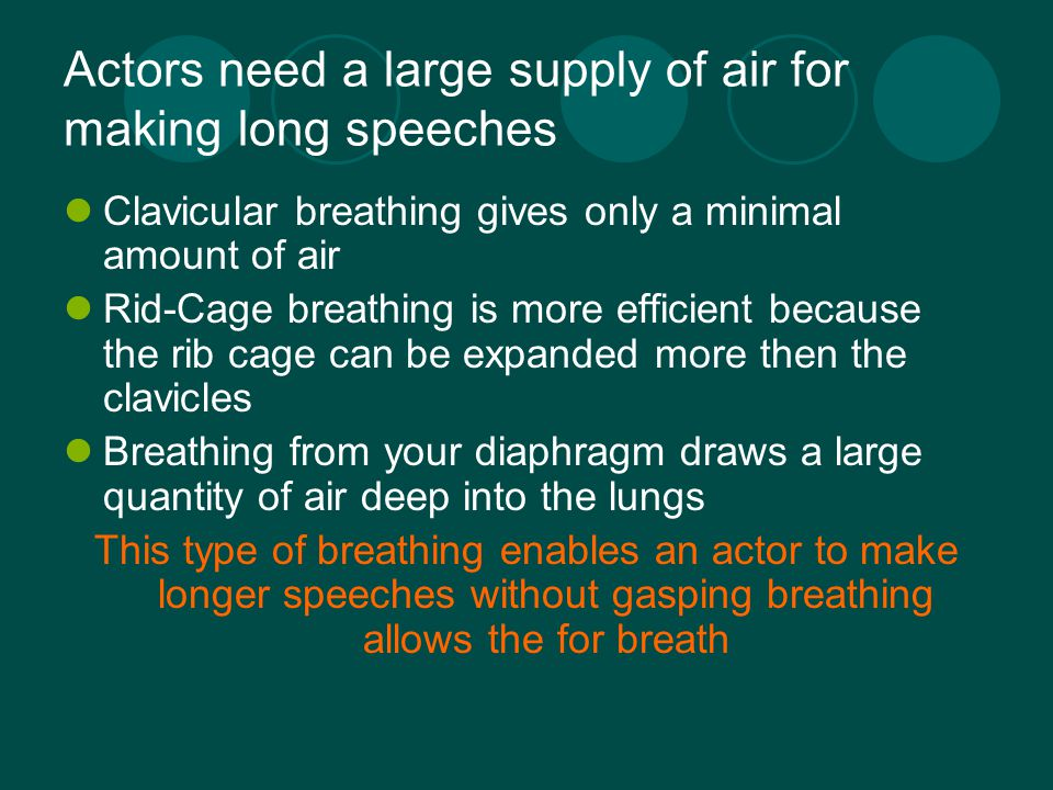 Actors need a large supply of air for making long speeches