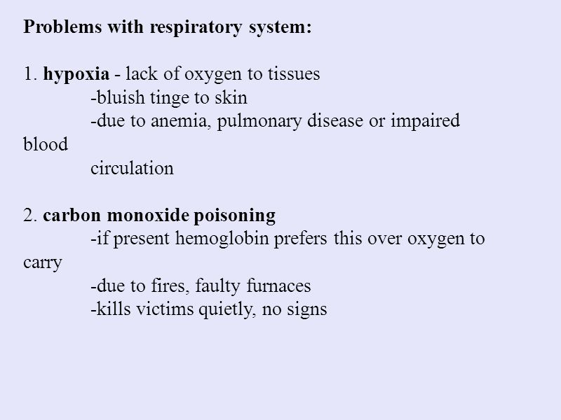 Problems with respiratory system:
