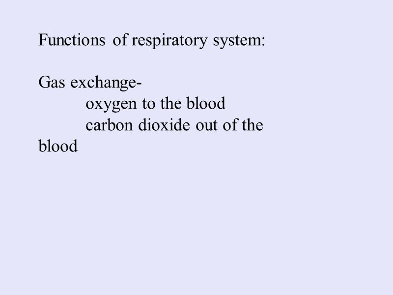 Functions of respiratory system: