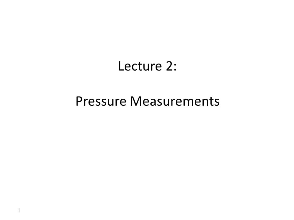 Lecture 2: Pressure Measurements