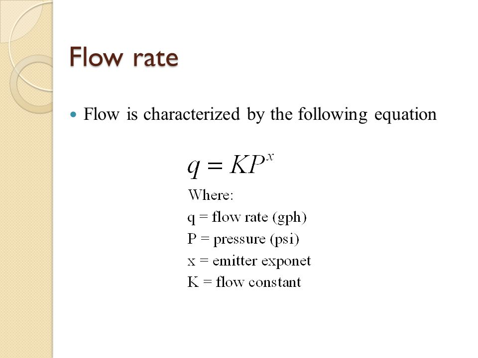 Flow rate Flow is characterized by the following equation