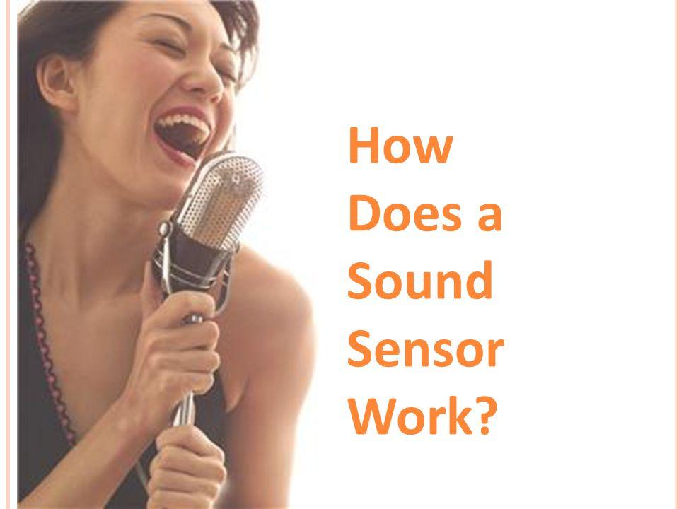 How Does a Sound Sensor Work