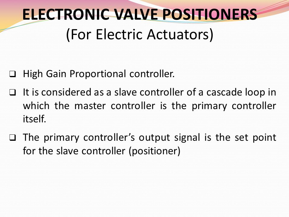 ELECTRONIC VALVE POSITIONERS (For Electric Actuators)
