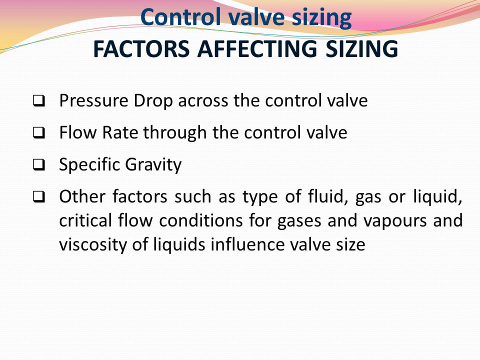 Control valve sizing FACTORS AFFECTING SIZING