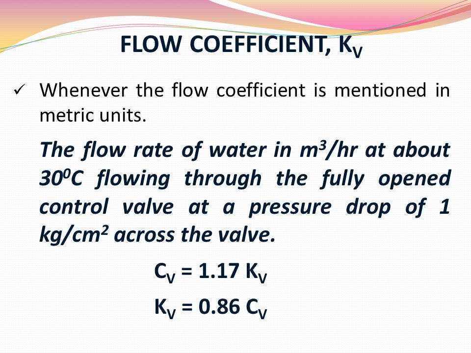 FLOW COEFFICIENT, KV CV = 1.17 KV KV = 0.86 CV
