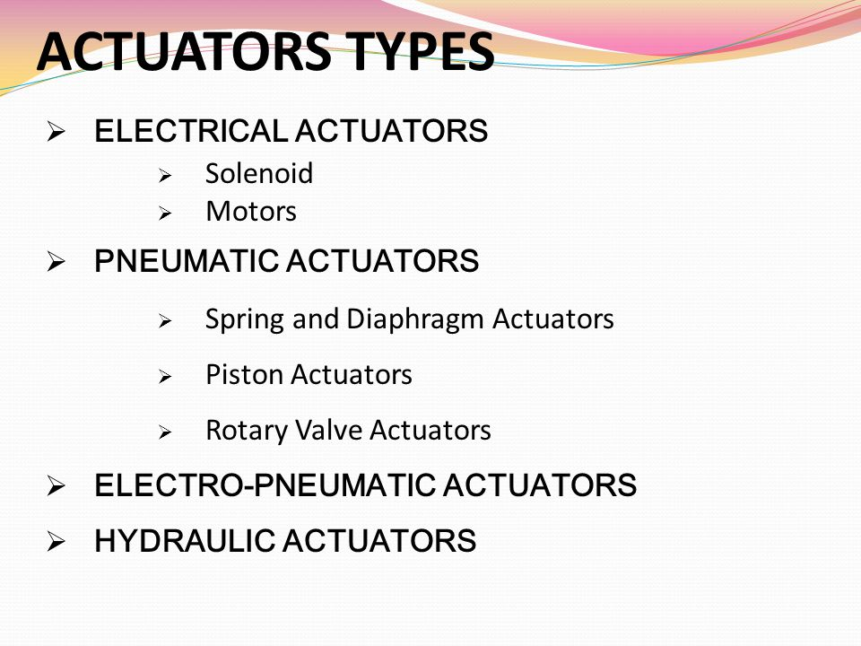 ACTUATORS TYPES ELECTRICAL ACTUATORS Solenoid Motors