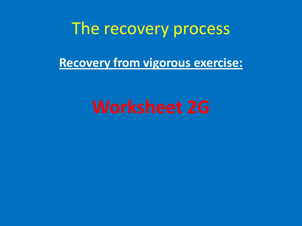 Recovery from vigorous exercise: