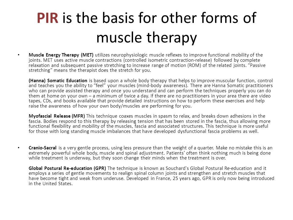 PIR is the basis for other forms of muscle therapy