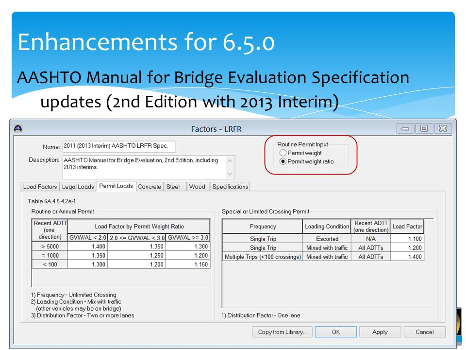 Enhancements for 6.5.0 AASHTO Manual for Bridge Evaluation Specification.