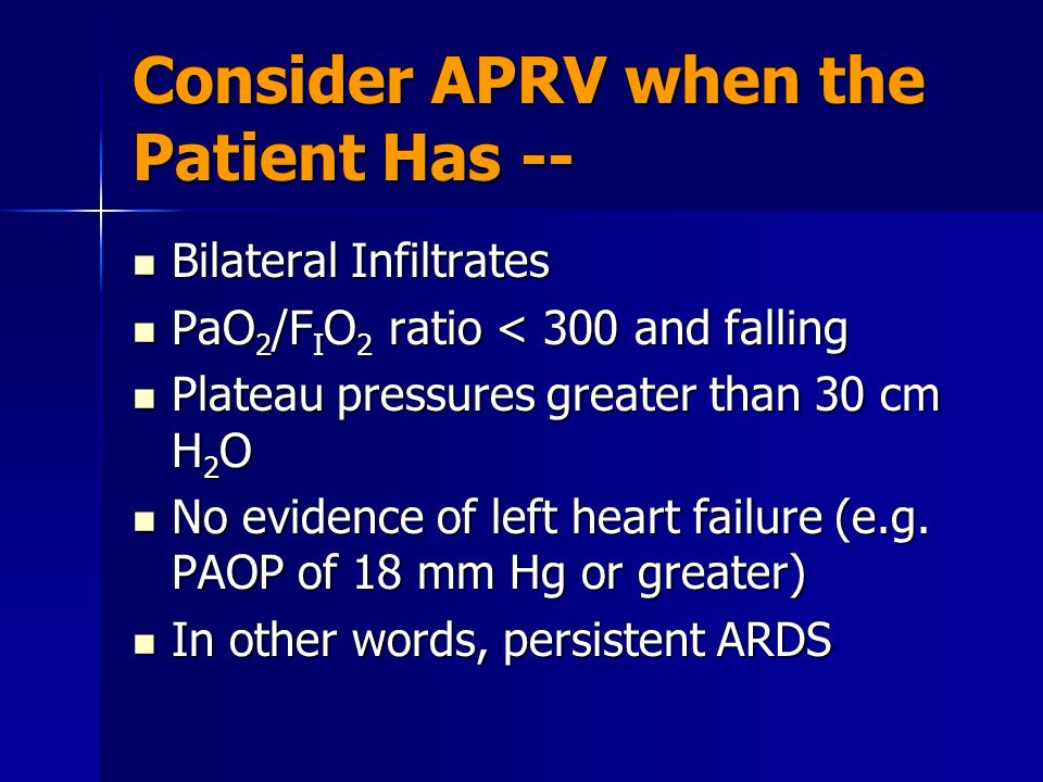 Consider APRV when the Patient Has --