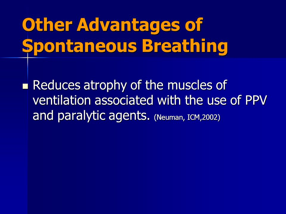 Other Advantages of Spontaneous Breathing