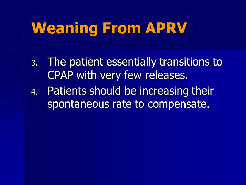Weaning From APRV The patient essentially transitions to CPAP with very few releases.