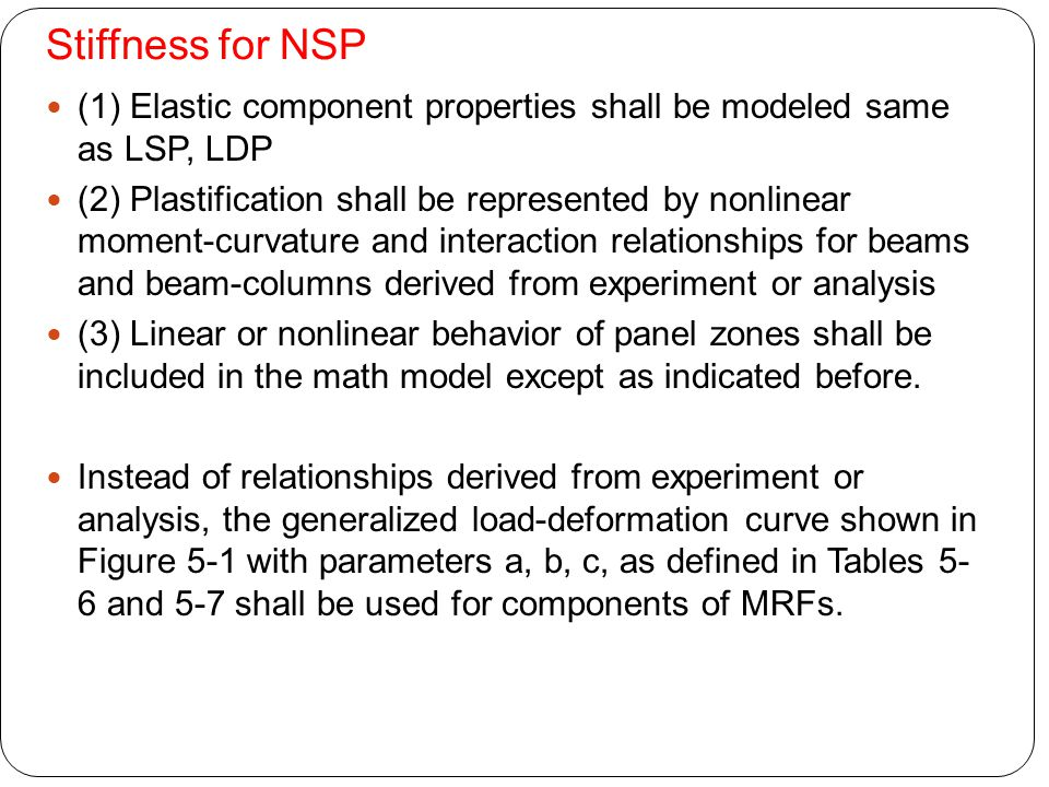 Stiffness for NSP (1) Elastic component properties shall be modeled same as LSP, LDP.