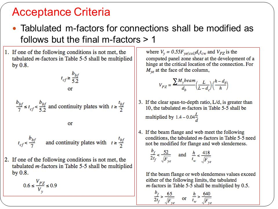 Acceptance Criteria Tablulated m-factors for connections shall be modified as follows but the final m-factors > 1.
