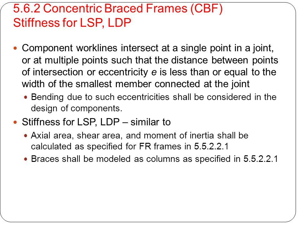 5.6.2 Concentric Braced Frames (CBF) Stiffness for LSP, LDP