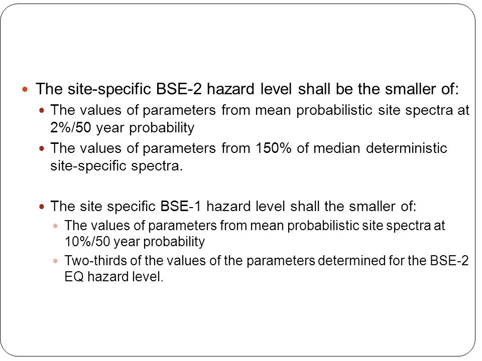 The site-specific BSE-2 hazard level shall be the smaller of: