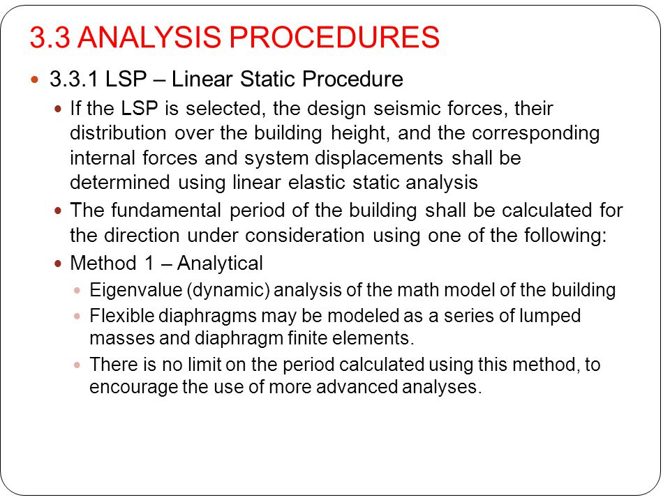 3.3 ANALYSIS PROCEDURES 3.3.1 LSP – Linear Static Procedure