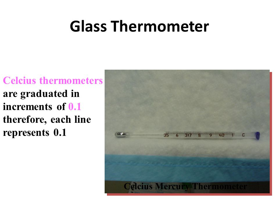 Glass Thermometer Celcius thermometers are graduated in