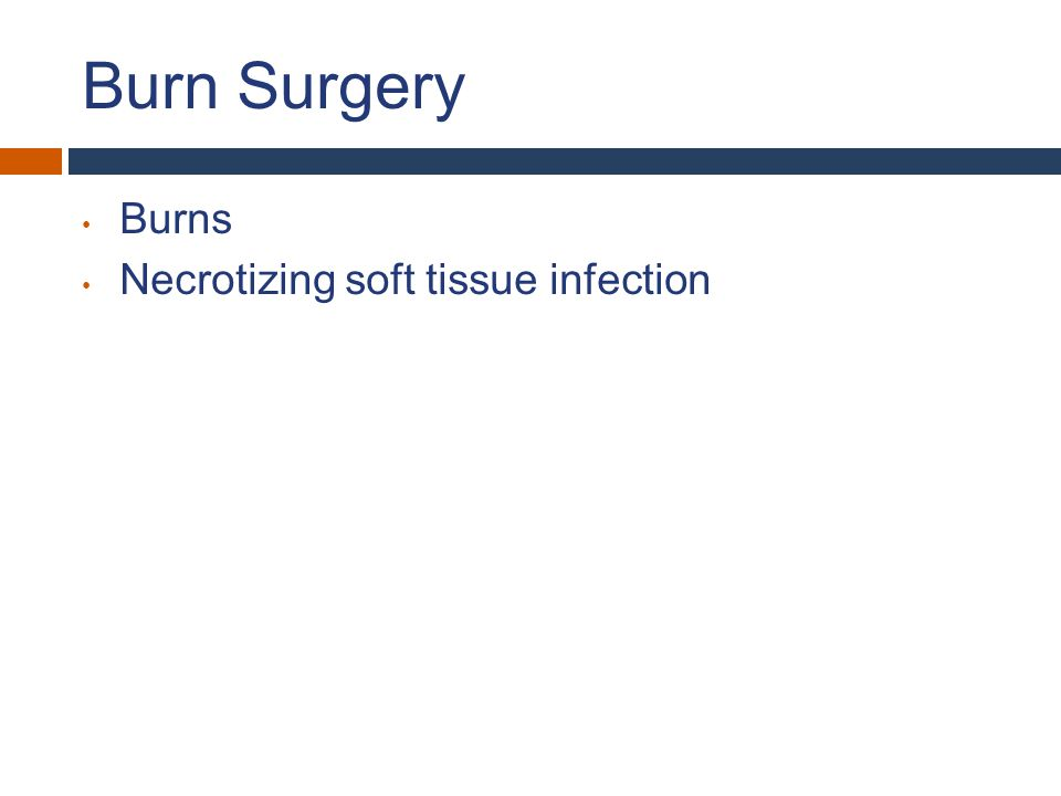 Burn Surgery Burns Necrotizing soft tissue infection