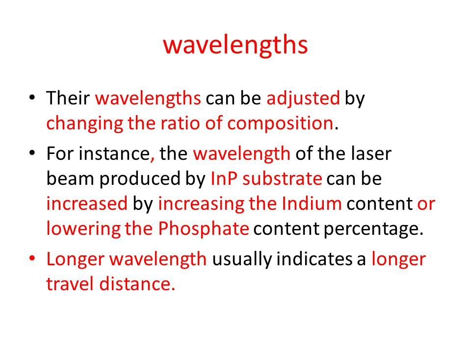 wavelengths Their wavelengths can be adjusted by changing the ratio of composition.