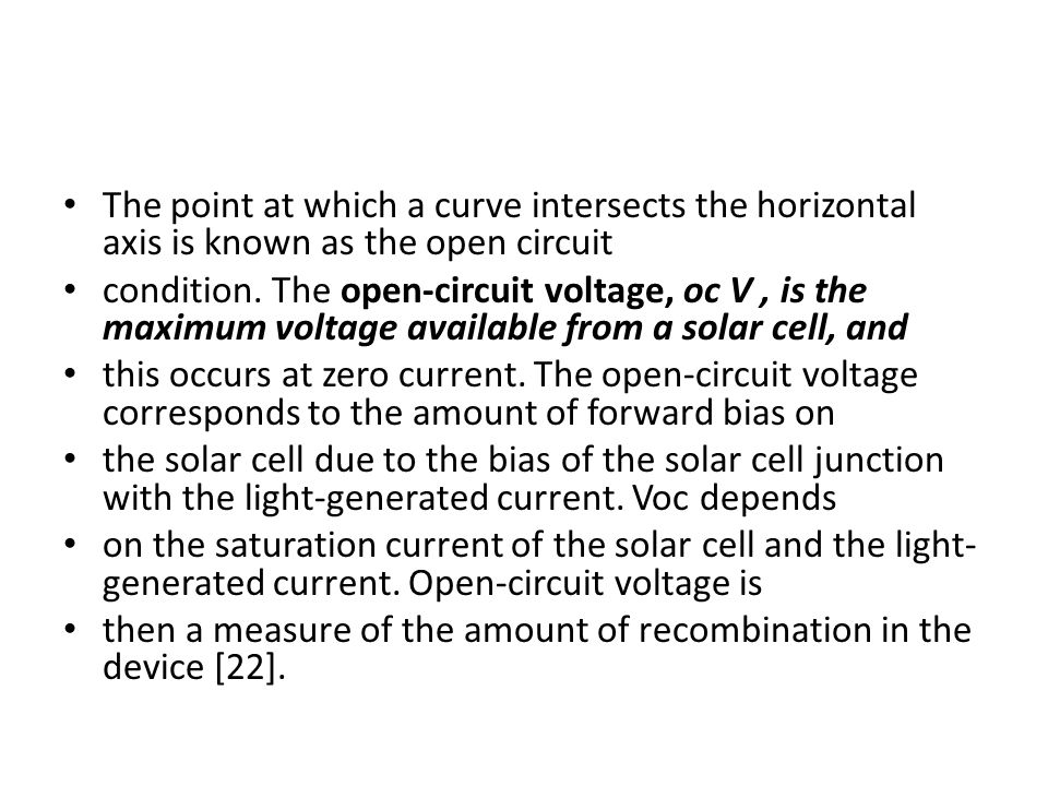 The point at which a curve intersects the horizontal axis is known as the open circuit