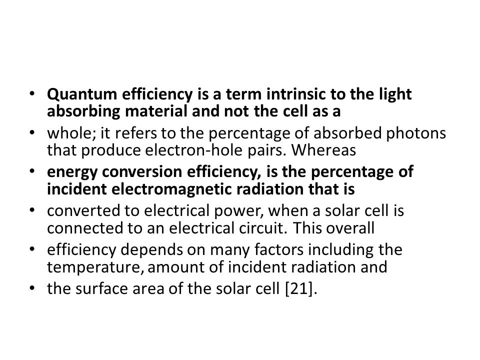 Quantum efficiency is a term intrinsic to the light absorbing material and not the cell as a