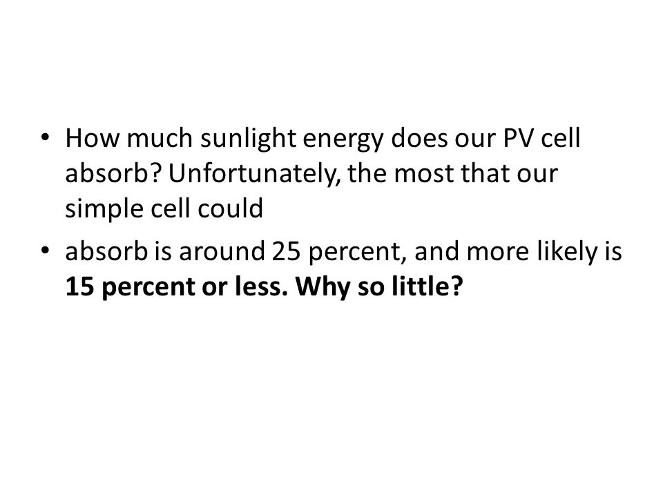 How much sunlight energy does our PV cell absorb