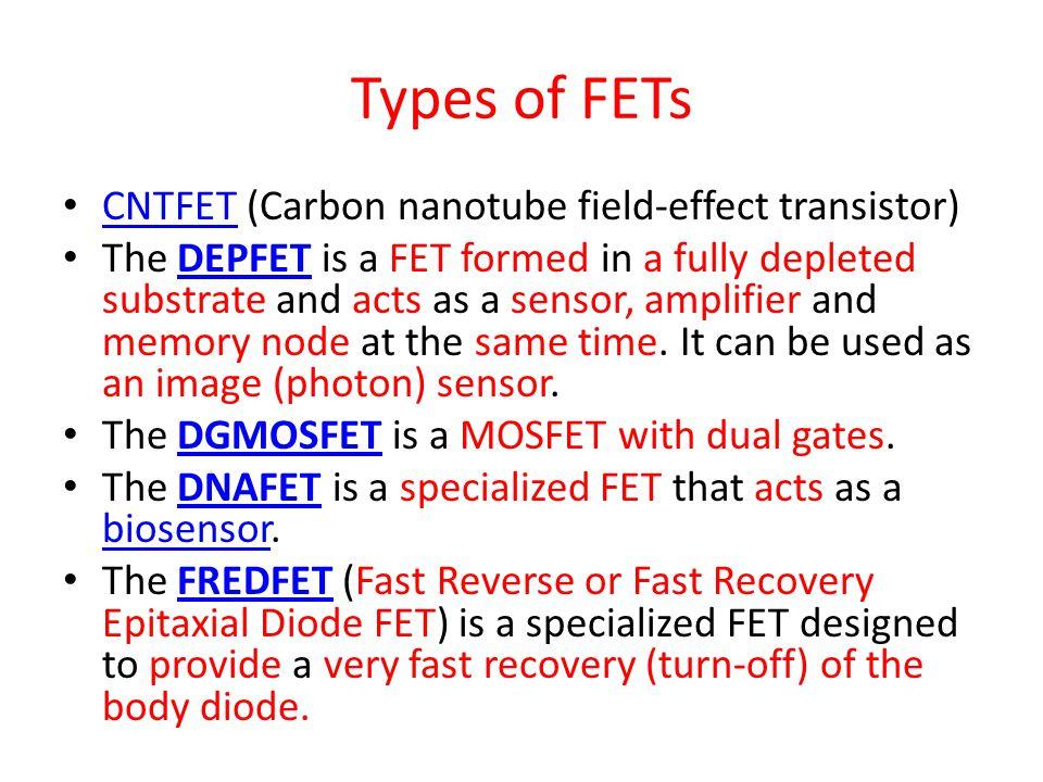 Types of FETs CNTFET (Carbon nanotube field-effect transistor)