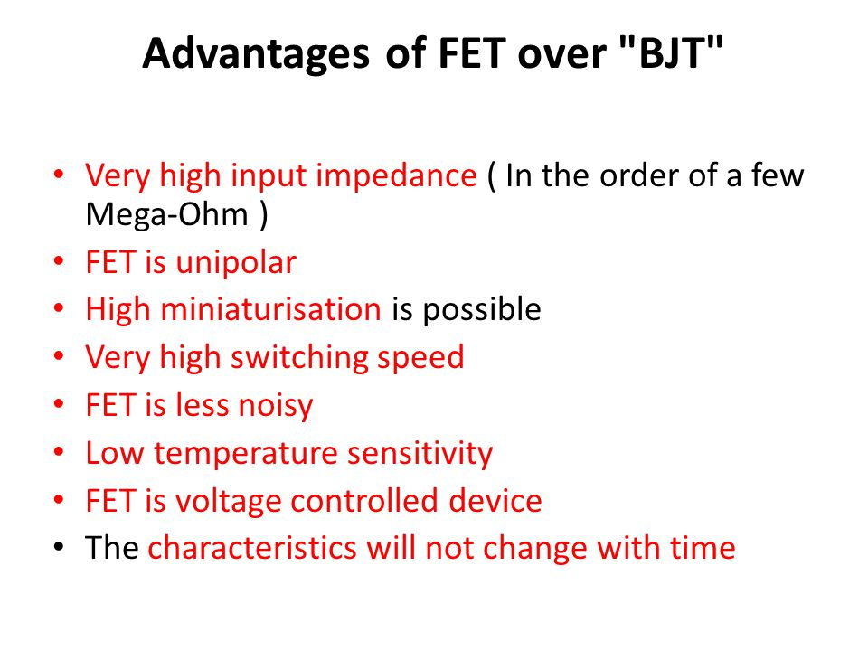Advantages of FET over BJT