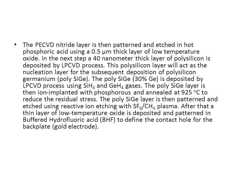 The PECVD nitride layer is then patterned and etched in hot phosphoric acid using a 0.5 μm thick layer of low temperature oxide.