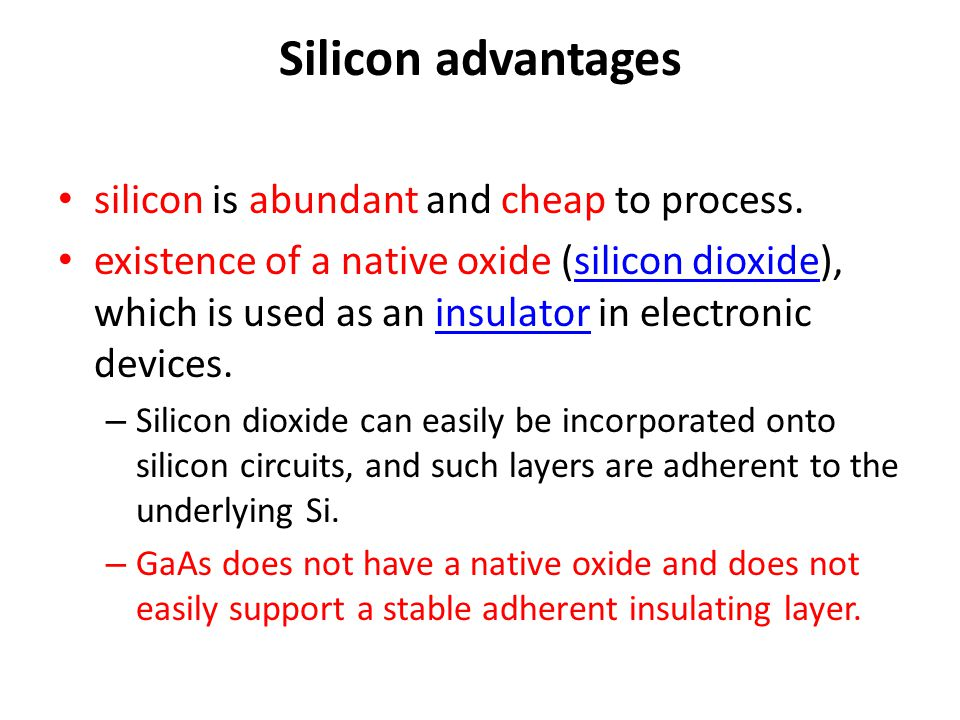 Silicon advantages silicon is abundant and cheap to process.
