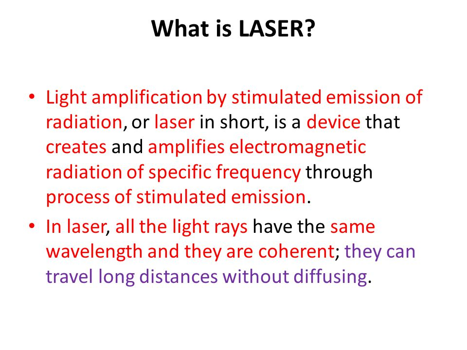 What is LASER