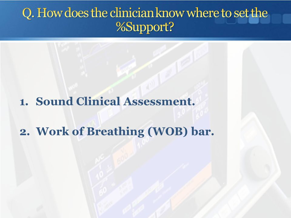 Q. How does the clinician know where to set the %Support