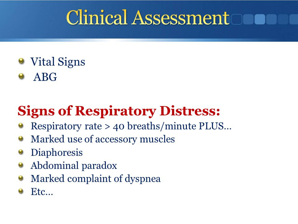 Clinical Assessment Signs of Respiratory Distress: Vital Signs ABG