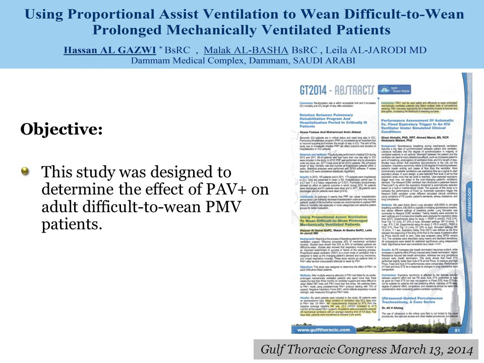 Objective: This study was designed to determine the effect of PAV+ on adult difficult-to-wean PMV patients.