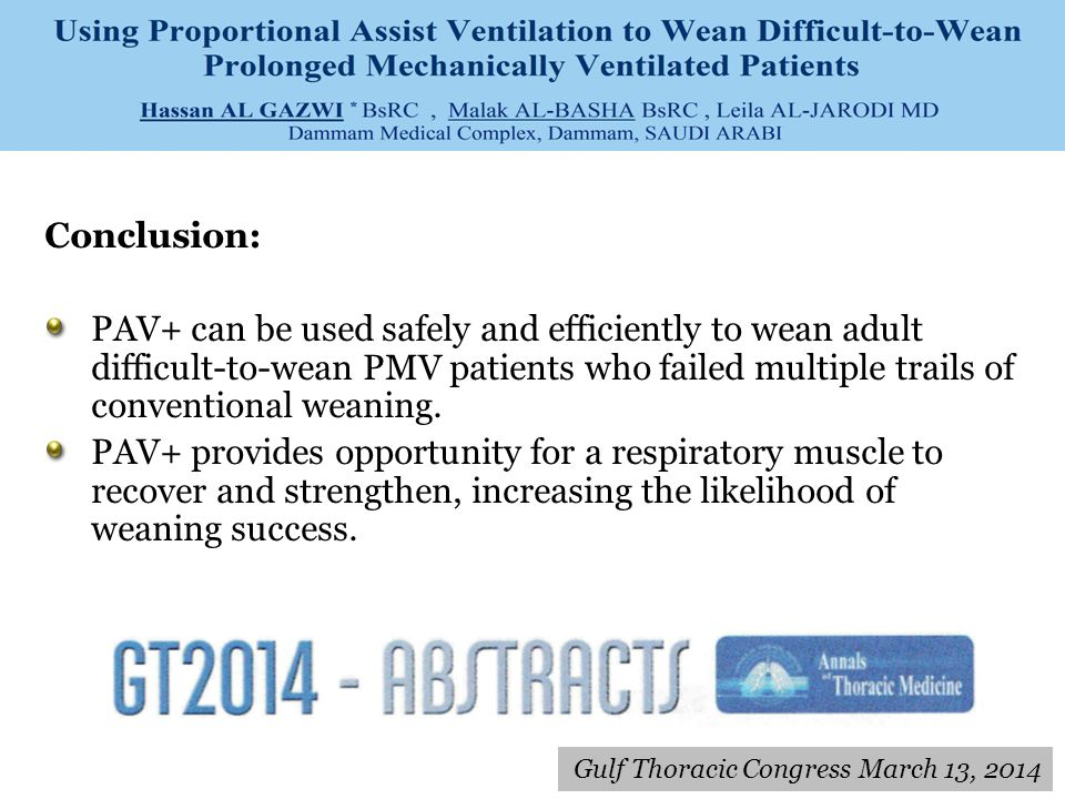 Conclusion: PAV+ can be used safely and efficiently to wean adult difficult-to-wean PMV patients who failed multiple trails of conventional weaning.