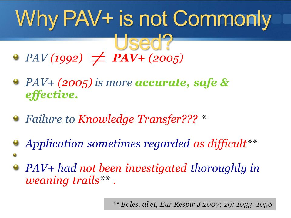 Why PAV+ is not Commonly Used