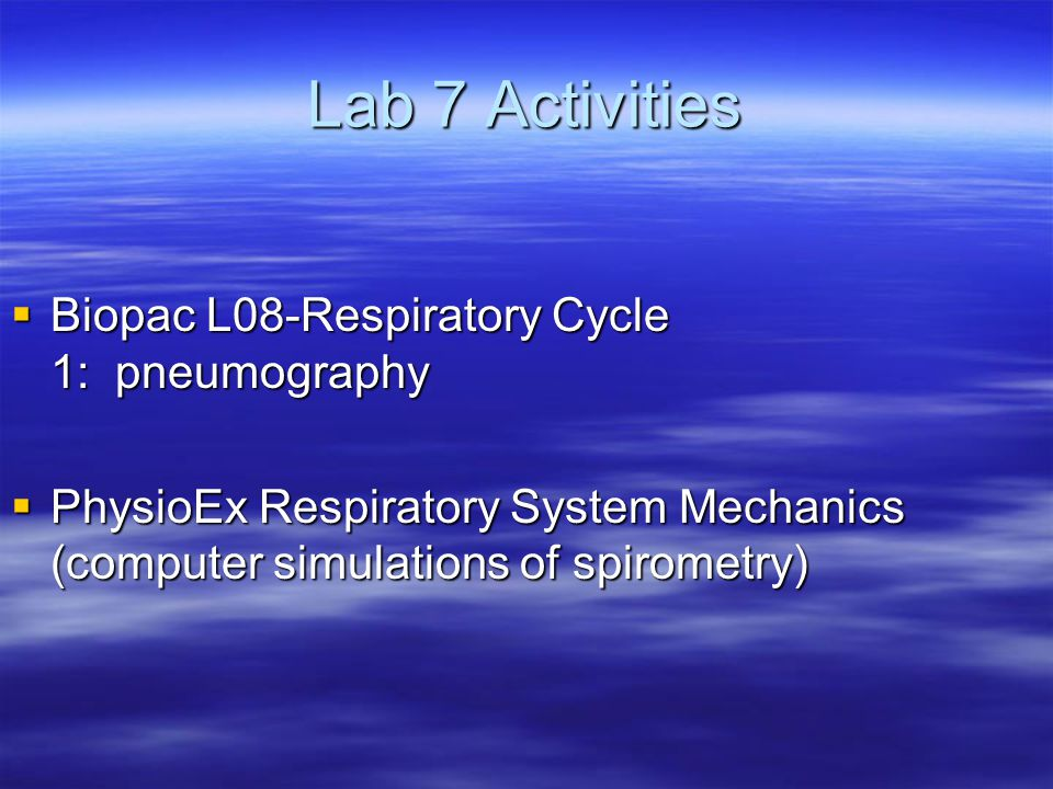 Lab 7 Activities Biopac L08-Respiratory Cycle 1: pneumography