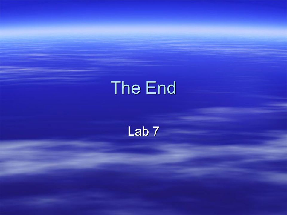 The End Lab 7