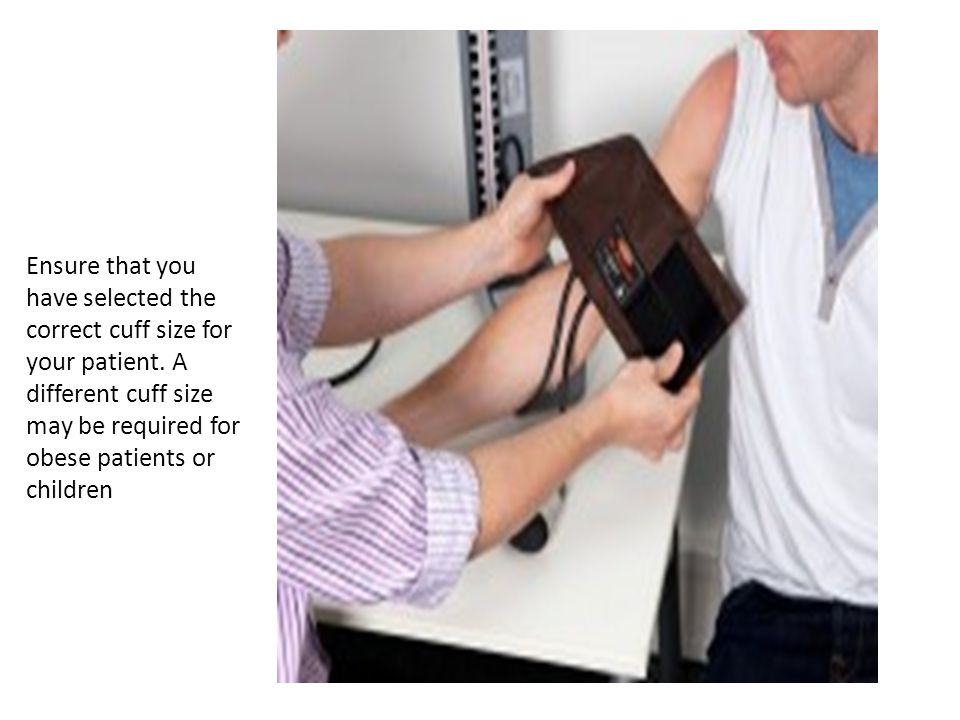 Ensure that you have selected the correct cuff size for your patient